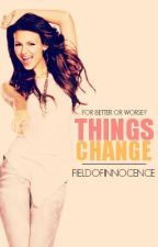 Things change [On Hold] by FieldOfInnocence