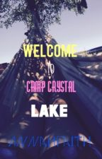 Welcome to...Camp Crystal Lake  by AnnahFaithChristie