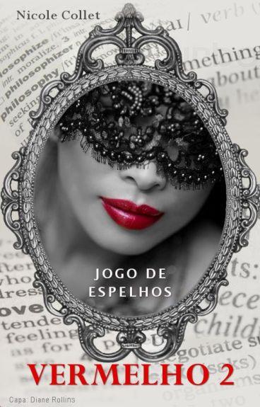 VERMELHO 2: Jogo de Espelhos by NicoleCollet