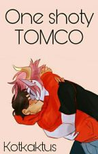 One-shoty || Tomco by KotKaktus
