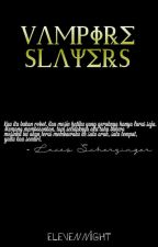 Vampire Slayers by elevennight