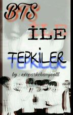 BTS İLE TEPKİLER by visionaryshipper