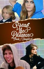 ^ Break The Distance ^ Ultima temporada! by Panda_Fangirl777
