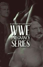 WWE Pregnancy Series by WantedByAmbrose