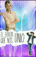 El Error Que  Nos Unio  Simbar #Terminada by _Zenere_