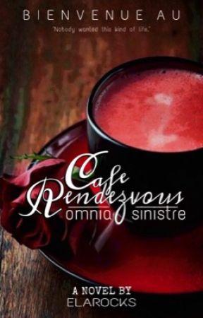 Café Rendezvous: Omnia Sinistre by ElaRocks