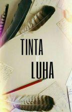 Tinta at Luha (Tula tungkol sayo, sa kanya, sa akin, sa atin) by TheGirlHeNvrNoticed
