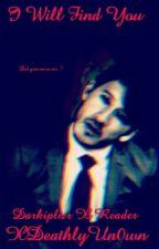 I Will Find You - Darkiplier x Reader fanfic by XDeathlyUnkn0wn