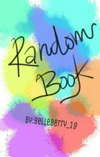 Random Book By:belleberry_19 by belleberry_19