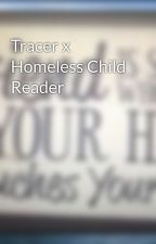 Tracer x Homeless Child Reader by LyricalDragon52
