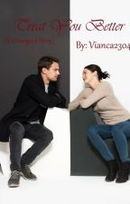 Treat You Better  [A Divergent story] by Vianca2304