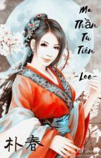 Ma Thần Tu Tiên [Bomzy/Chaera] by lee_shan