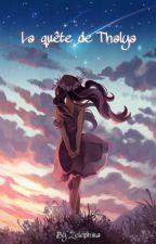 La quête de Thalya (reprise/en cours) by Zelephira