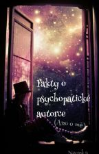 Fakty o Psychopatické Autorce by LadyNeonka