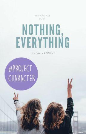 Nothing, Everything by lindayassine-