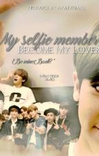 My Selfie Member Become My Lover by ayaexoari