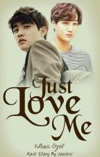 Just, Love Me 《One Shot》 by soosesi
