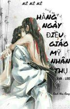 HẰNG NGÀY ĐIỀU GIÁO MỸ NHÂN THỤ (HOÀN) by Truyendammy123