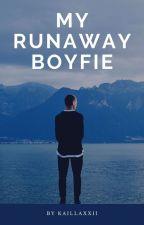 My Runaway Boyfie [MAJOR EDITING] by kaillaxxii