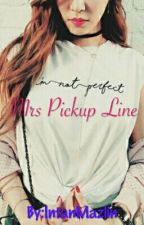 Mrs Pickup Line by IntanMazlin