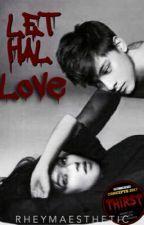Lethal Love | #KNThirstWC by rheymaesthetic