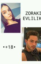 Zoraki Evlilik +18 by derin_an123
