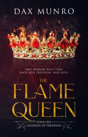 The Flame Queen: Book One of The Legends of Peradon Series (Ages 14+) by Daccarim93