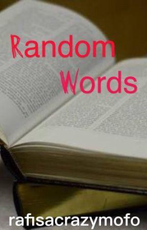 Random Words by rafisacrazymofo