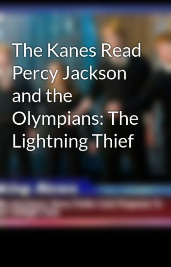 the kanes read percy jackson and the olympians the lightning thief