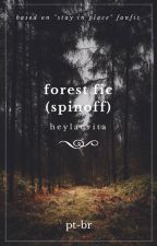 forest fic (spinoff) PT-BR by heylaurita