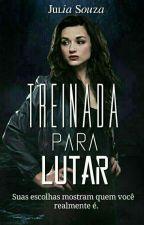 TREINADA PARA LUTAR - II by JuuhSousa_14