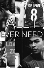 All I Ever Need by SabeLouisse