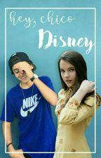 Hey, chico Disney© [Isaak Presley&Tu] by -NAnonima