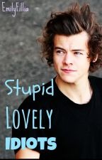 Stupid Lovely Idiots by Maaarlenchen