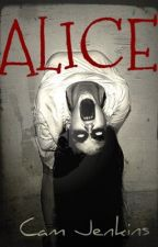 Alice (Book One) #WATTYS2017 by TheNetherLord1103