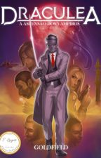 Draculea: A Ascensão dos Vampiros by Goldfield