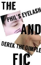 The Phil's eyelash and Derek the dimple fic by AasthaSethi
