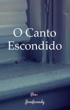 O canto escondido by josefacandy