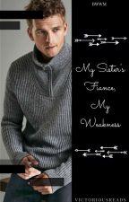 My Sister's Fiance, My Weakness //BWWM// MATURE 18+ by xFlexinMyMelaninx