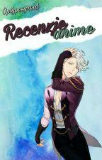 Recenzje anime • Optypesyreal by Optypesyreal