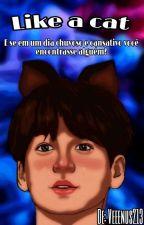 Like A Cat (Jikook) by Shinnie-ah13