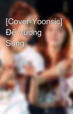 [Cover-Yoonsic] Đế Vương Sủng  by phuongvy2207