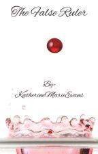 The False Ruler by KatherineMarieEvans