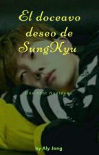 El Doceavo Deseo de SungKyu [GyuWoo] by JangAly