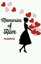 Memories of Him by rose9048