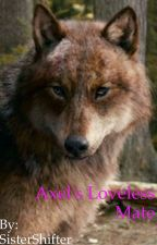 Axel's Loveless Mate by SisterShifter