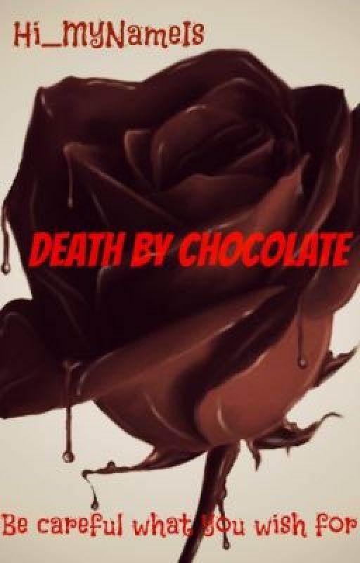 Death By Chocolate by Hi_MyNameIs