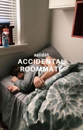 Accidental Roommate (NEW) by saiidah