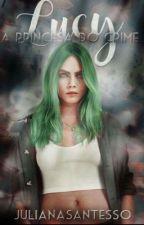 Lucy a princesa do crime by JulianaSantesso