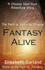 Fantasy Alive CHOOSE YOUR OWN ADVENTURE STORY by Zevaldrina